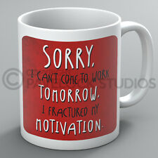 Sorry I Can't Come To Work Tomorrow Mug Funny Office Work Present Coffee Gift