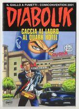 DIABOLIK ALBO SPECIALE FIERA COMICONVENTION 2001 CACCIA AL LADRO QUARK HOTEL