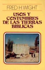 Usos y Costumbres de Las Tierras Biblicas = Manners and Customs of Bible Lands (
