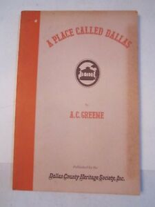 1975 A PLACE CALLED DALLAS BY A.C. GREENE - AUTOGRAPHED - DALLAS COUNTY HERITAGE