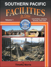 Southern Pacific Facilities In Color Vol 1: California, Oregon, Nevada, and Utah