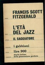 FITZGERALD FRANCIS SCOTT L'ETA' DEL JAZZ IL SAGGIATORE 1960 I° EDIZ. GABBIANI 46