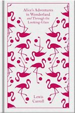 Alice's Adventures in Wonderland and Through the Looking Glass (A Penguin Classi