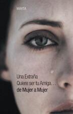 Una Extraña Quiere Ser Tu Amiga... de Mujer a Mujer by Mayita (2014, Hardcover)