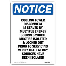 Osha Notice Cooling Tower Disconnect Is Served Sign Heavy Duty