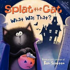 Splat the Cat: Splat the Cat : What Was That? by Rob Scotton (2013,...