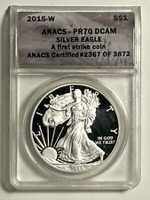 2015-W ANACS PR 70 DCAM First Strike Proof American Silver Eagle $1
