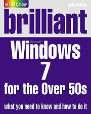 NEW BOOK Brilliant Windows 7 for the Over 50s by Joli Ballew