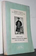 Vocino MARINAI ITALIANI E IBERICI SULLE VIE DELLE INDIE Convivium 1955