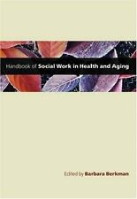 HANDBOOK OF SOCIAL WORK IN HEALTH AND AGING by BERKMAN - TEXTBOOK / REFERENCE