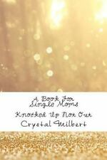 Knocked up Not Out by Crystal Milbert (2013, Paperback)