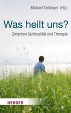 Was heilt uns? von Peter Schellenbaum, Ken Wilber und Hans Jellouschek (2015, Ta