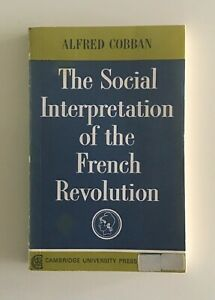 The Social Interpretation of the French Revolution by Alfred Coban (PB 1971)