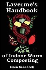 Laverme's Handbook of Indoor Worm Composting by Ellen Sandbeck (2013, Paperback)