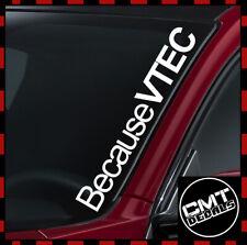 Windscreen Decal VTEC Car Because VTEC Sticker JDM Honda DOHC 17 Colours 550mm