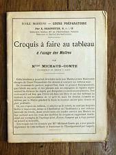 Michaud-Comte CROQUIS À FAIRE AU TABLEAU à l'usage Maîtres ÉCOLE MODERNE Dessin
