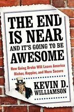 The End Is Near and It's Going to Be Awesome: How Going Broke Will Lea-ExLibrary