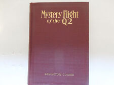 """""""Mystery Flight of the Q2"""" by  Covington Clarke - 1932 1st Edition"""