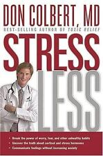 NEW - Stress Less: Do you want a stress-free life? by Colbert MD, Don