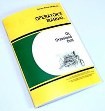 OPERATORS MANUAL FOR JOHN DEERE GL GRASSLAND DRILL OWNERS SEED GRASS RATES