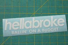 hellabroke Sticker Decal Vinyl JDM Euro Drift Lowered illest Fatlace ballin