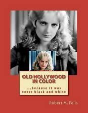 NEW Old Hollywood in Color: ...because it was never black and white