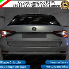 COPPIA LUCI RETROMARCIA 135 LED P21W BA15S CANBUS 3.0 SKODA SUPERB III 6000K