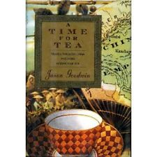 A Time for Tea: Travels Through China and India in Search of Tea by Jason Goodwi