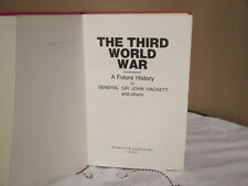 The Third World War: A Future History by General Sir John Hackett and o Hardback