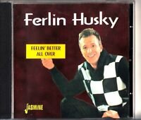 Ferlin Husky -Feelin Better All Over CD -2000 US Country (If You Be My Baby)