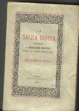SACRA BIBBIA VOLGARIZZATA DA MONSIGNOR MARTINI - TESTAMENTO NUOVO 1905