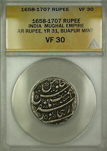 1658-1707 (YR31) India Bijapur Mint Mughal Empire Silver Rupee Coin ANACS VF-30