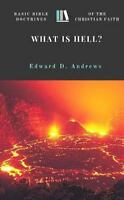 What Is Hell?: Basic Bible Doctrines of the Christian Faith (Paperback or Softba