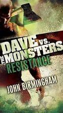 NEW Resistance: Dave vs. the Monsters (David Hooper Trilogy) by John Birmingham