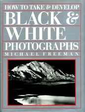 How to Take and Develop Black and White Photographs (A quintet book),Michael Fr
