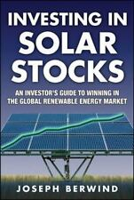 Investing in Solar Stocks : What You Need to Know to Make Money in the Global...