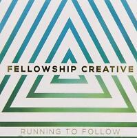 Fellowship Creative - Running to Follow CD #1969907