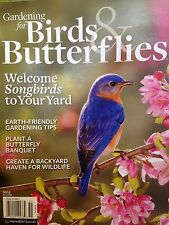 Gardening for Birds & Butterflies: Welcome Songbirds to Your Yard 2015 new