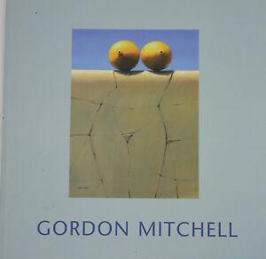 Mitchell, Gordon Exhibition Catalogue, 2008, 4th-25th April, Portland Gallery