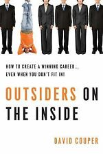 Outsiders on the Inside: How to Create a Winning Career...Even When You Don't Fi