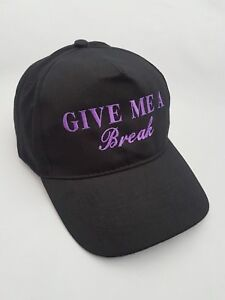 Give Me A Break Embroidered Baseball Cap Hat in 9 colours