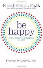 Be Happy,Robert Holden