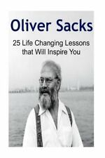 Oliver Sacks: 25 Life Changing Lessons That Will Inspire You : Oliver Sacks,...