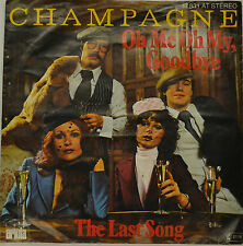"CHAMPAGNE - OH ME OH MY, GOODBYE  Single 7"" (H929)"