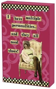 """""""I have Multiple Personalities and they all Need Shoes"""" shelf sitter"""