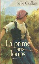 La prime aux loups.Joelle GUILLAIS.France Loisirs G005