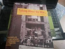 Talking About the War by Anne valery 1939-45 - A Personal View of the War in