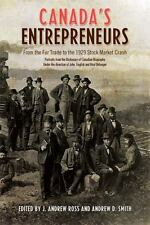Canada's Entrepreneurs: From The Fur Trade to the 1929 Stock Market Crash: