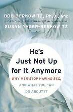 New Book He's Just Not Up for it Anymore: When Men Stop Having Sex - Hardback