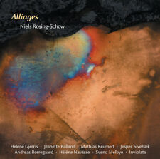 Niels Rosing-Schow : Niels Rosing-Schow: Alliages CD (2015) ***NEW***
